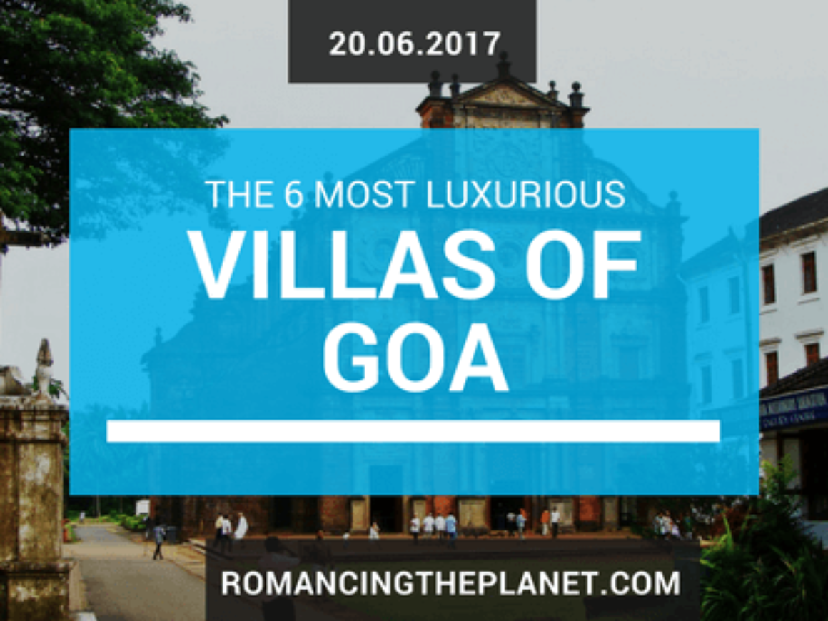 The 6 Most Luxurious Villas Of Goa Featured Image