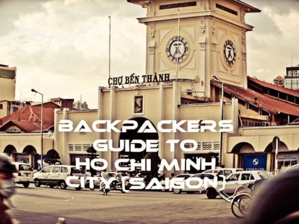 Backpackers guide to Ho Chi Minh City (Saigon)