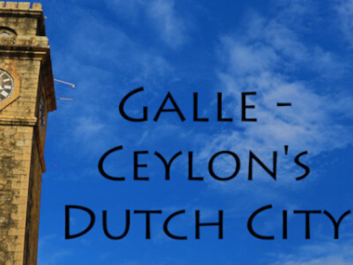 Galle - Ceylon's Dutch City