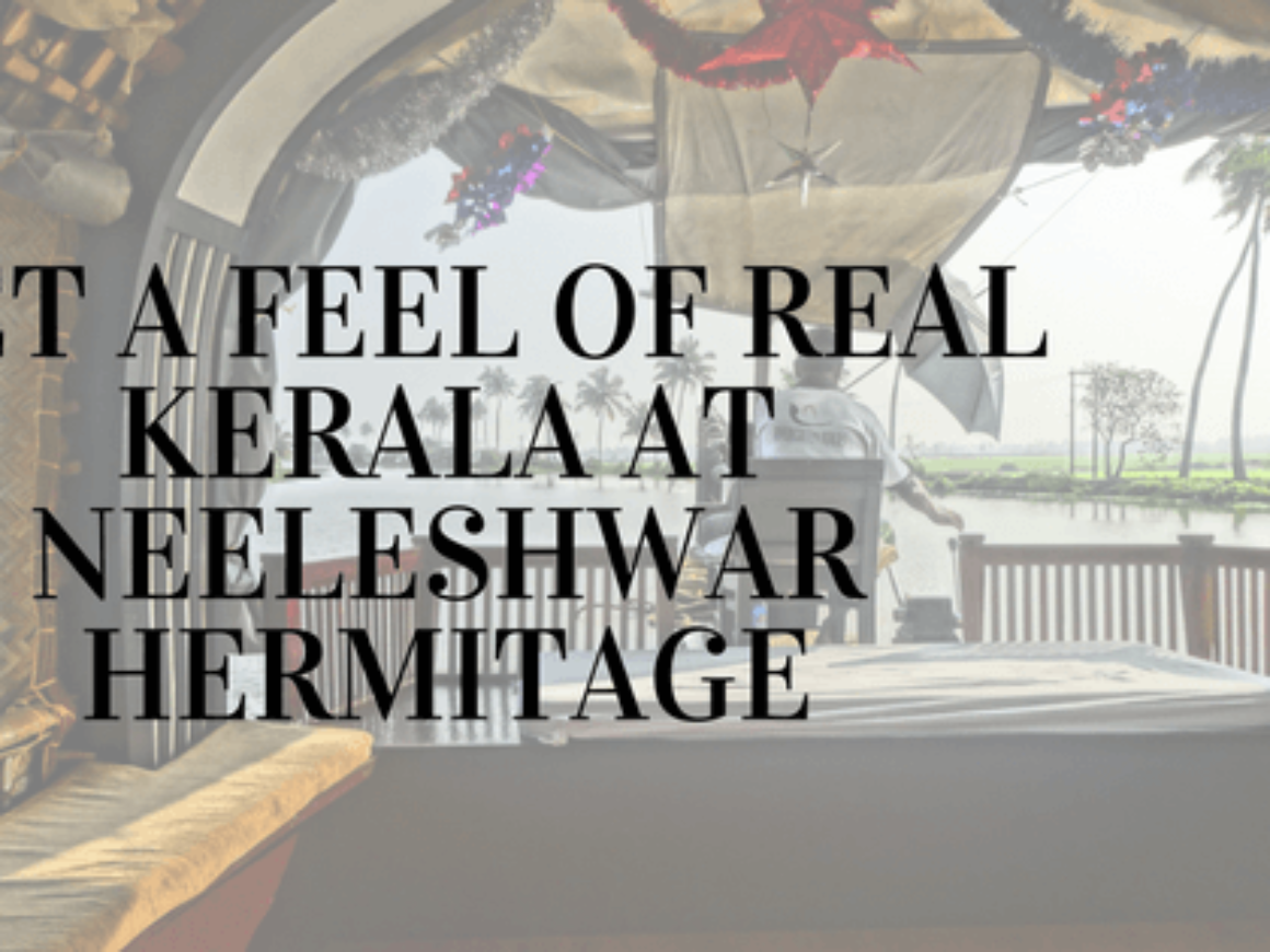 Get A Feel of Real Kerala at Neeleshwar Hermitage Featured image