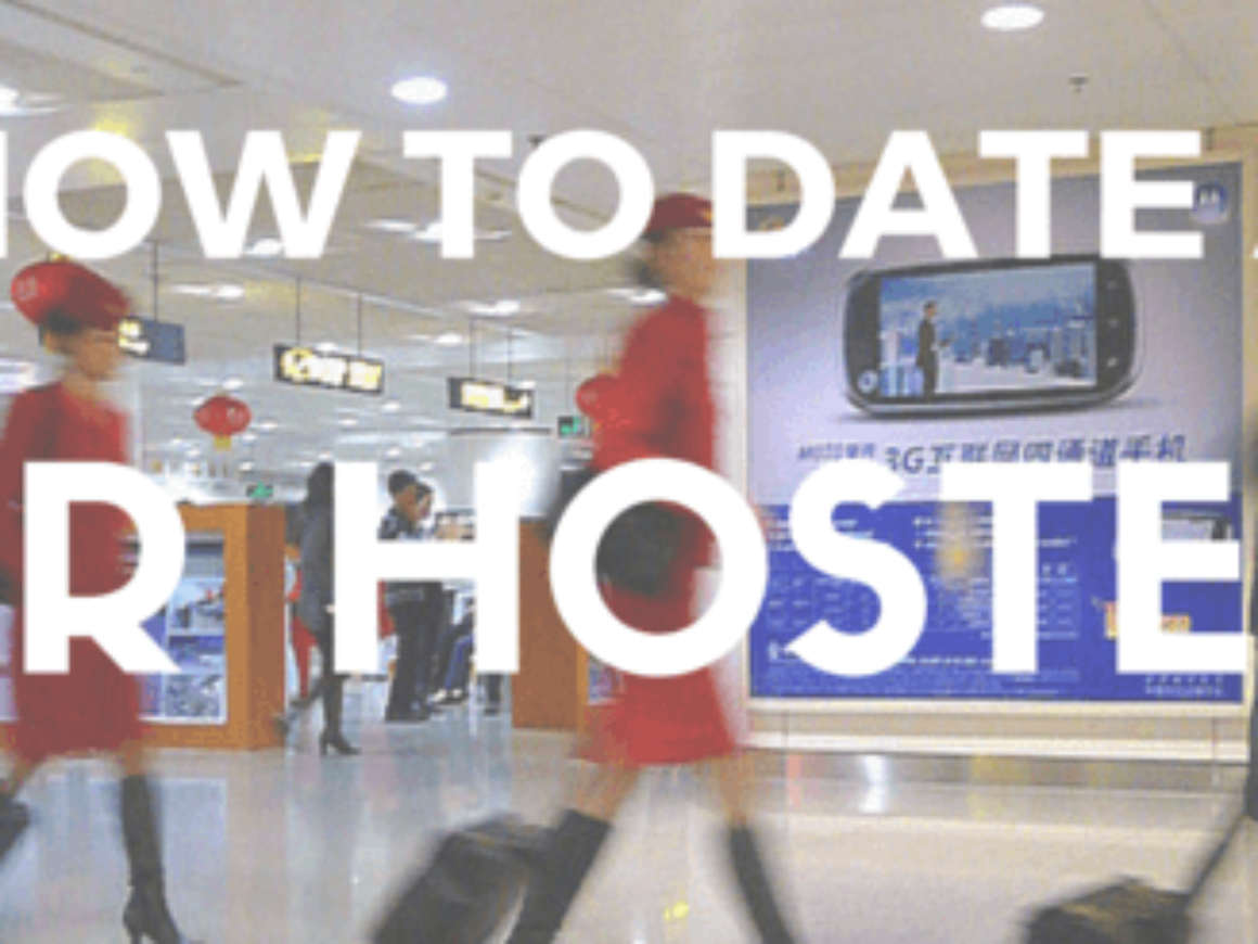 HOW TO DATE A AIR HOSTESS