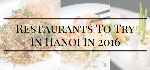 Restaurants To TryIn Hanoi In 2016