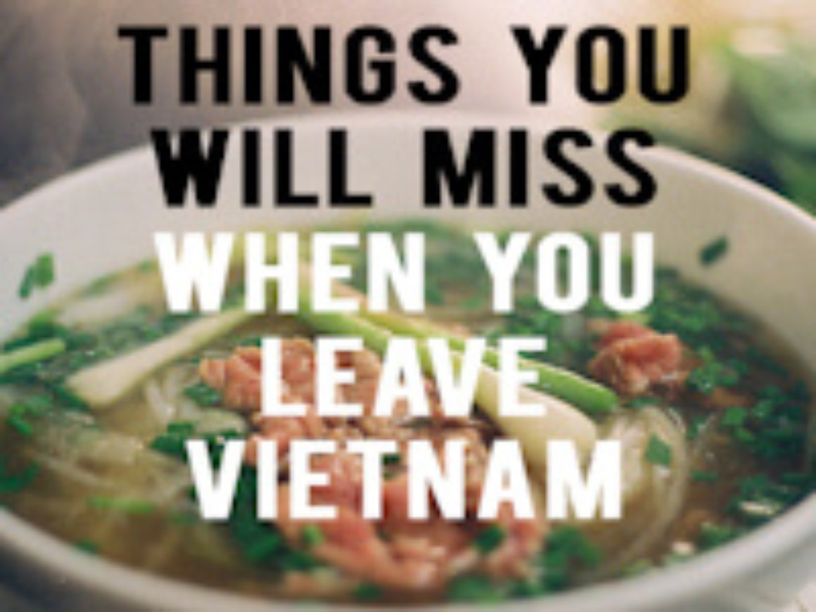 Things you will miss when you leave Vietnam