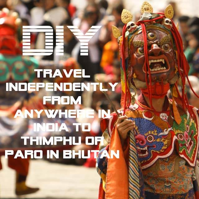 Traveling independently from anywhere in India to Thimphu or Paro in Bhutan 2
