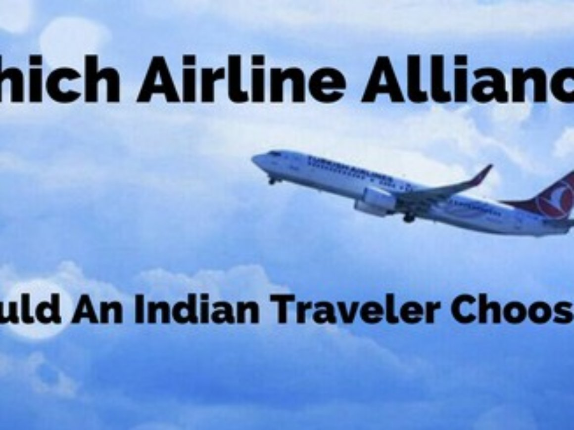 Which Airline Alliance Should An Indian Traveler Choose-