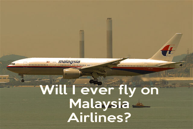 Will I ever fly on Malaysia Airlines (2)